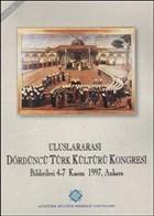 Uluslararası Dördüncü Türk Kültürü Kongresi Bildirileri 4-7 Kasım 1997, Ankara (2. Cilt)