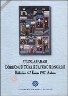 Uluslararası Dördüncü Türk Kültürü Kongresi Bildirileri 4-7 Kasım 1997, Ankara (3. Cilt)