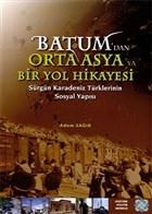 Batum'dan Orta Asya'ya Bir Yol Hikayesi