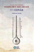 19. Yüzyıl Türk Musikisinde Haşim Bey Mecmuası - Birinci Bölüm: Edvar