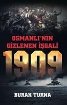 Osmanlı'nın Gizlenen İşgali - 1909