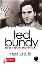 Bir Seri Katilin Anatomisi: Ted Bundy