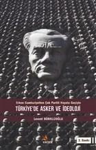 Türkiye'de Asker ve İdeoloji - Erken Cumhuriyetten Çok Partili Hayata Geçişte