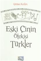 Eski Çinin Ötekisi Türkler