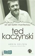 Bir Seri Katilin Manifestosu: Ted Kaczynski
