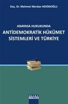 Anayasa Hukukunda Antidemokratik Hükümet Sistemleri ve Türkiye