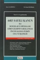 4483 Sayılı Kanun ile Memurlar ve Diğer Kamu Görevlerinin Yargılanması Öncesi Aşamaya İlişkin Usul ve İşlemler