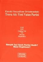 Eneski Sosyalizm Ortamındaki Truva Atı: Yeni Vatan Partisi