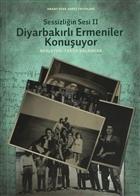 Sessizliğin Sesi 2: Diyarbakırlı Ermeniler Konuşuyor