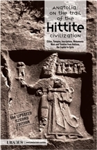 Anatolia: On The Trail of The Hittite Civilization
