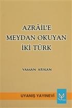 Azrail'e Meydan Okuyan İki Türk