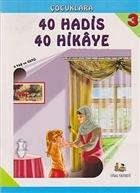 Çocuklara 40 Hadis 40 Hikaye