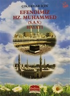 Çocuklar İçin Efendimiz Hz. Muhammed (S.A.V.) Hayatı