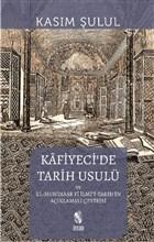 Kafiyeci'de Tarih Usulü el-Muhtasar fi İlmi't-Tarih