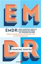 EMDR: Göz Hareketleriyle Duyarsızlaştırma ve Yeniden İşleme