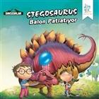 Dinozorlar : Stegosaurus Balon Patlatıyor