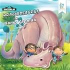 Dinozorlar : Brachiosaurus ile Kamp Yapmak