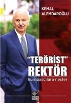"""Terörist"" Rektör : Kumpasçılara Neşter"