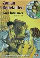 Zaman Dedektifleri 2. Kitap - Kızıl İntikamcı
