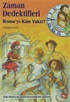 Zaman Dedektifleri 6. Kitap - Roma'yı Kim Yaktı