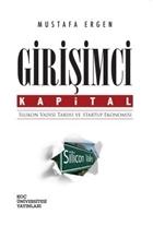 Girişimci Kapital : Silikon Vadisi Tarihi ve Startup Ekonomisi
