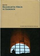 Balkanlarda Kimlik ve Egemenlik