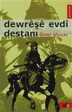 Dewreşe Evdi Destanı