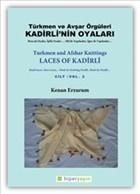 Kadirli'nin Oyaları: Türkmen ve Avşar Örgüleri: Cilt 2