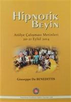 Hipnotik Beyin Atölye Çalışmaları Metinleri 20-21 Eylül 2014