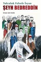 Şeyh Bedreddin: Yolculuk, Felsefe, İsyan