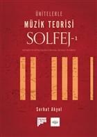 Ünitelerle Müzik Teorisi Solfej - 1