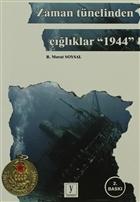 Zaman Tünelinden Çığlıklar 1944