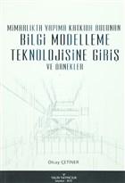 Mimarlıkta Yapıma Katkıda Bulunan Bilgi Modelleşme Teknolojisine Giriş ve Örnekler