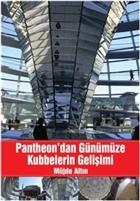 Pantheon'dan Günümüze Kubbelerin Gelişimi