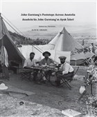 Anadolu'da John Garstang'ın Ayak İzleri / John Garstang's Footsteps Across Anatolia