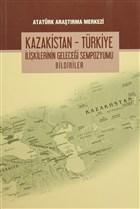 Kazakistan - Türkiye İlişkilerinin Geleceği Sempozyumu Bildiriler