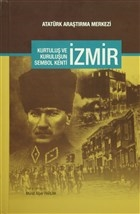 Kurtuluş ve Kuruluşun Sembol Kenti İzmir