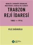 Memalik-i Osmaniye Duhanları Müşterekü'l-Menfaa Reji Şirketi Trabzon Reji İdaresi 1883 - 1914