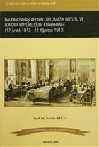 Balkan Savaşları'nın Diplomatik Boyutu ve Londra Büyükelçiler Konferansı (17 Aralık 1912- 11 Ağustos 1913)