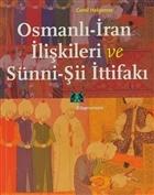 Osmanlı-İran İlişkileri ve Sünni-Şii İttifakı