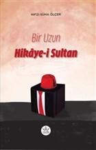 Bir Uzun Hikaye-i Sultan