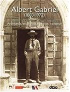 Albert Gabriel (1883-1972) Mimar, Arkeolog, Ressam, Gezgin