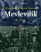 Osmanlı Devlet ve Toplum Hayatında Mevlevilik 19. Yüzyıl