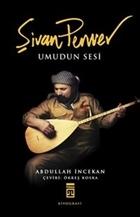 Şivan Perwer : Umudun Sesi