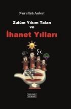 Zulüm, Yıkım, Talan ve İhanet Yılları