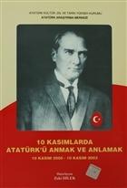 10 Kasımlarda Atatürk'ü Anmak ve Anlamak 1
