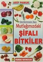 Dertlerimizin İlacı Mutfağımızdaki Şifalı Bitkiler (Bitki-023/P21)