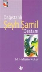 Dağıstanlı Şeyh Şamil Destanı