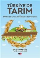 Türkiye'de Tarım ve 1980'lerde Tarımsal Dönüşüme Yön Verenler