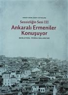 Sessizliğin Sesi 3: Ankaralı Ermeniler Konuşuyor